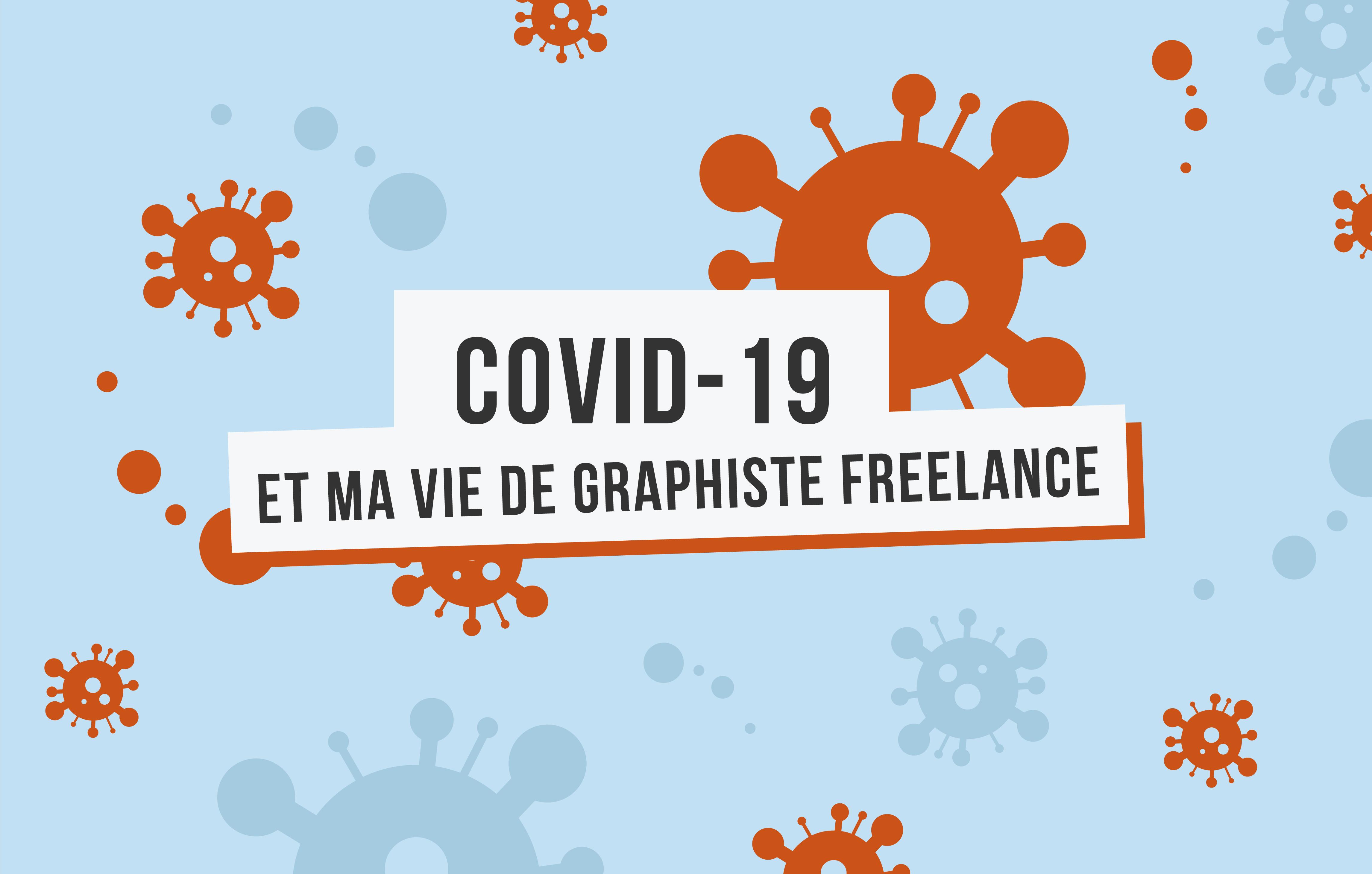 Covid-19 et ma vie de graphiste freelance